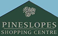 Pineslopes Shopping Centre